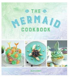 2018-11-09 15_33_08-The Mermaid Cookbook_ Mermazing Recipes for Lovers of the Mythical Creature - Al